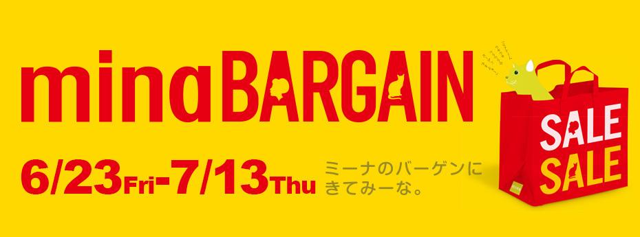 MINA BARGAIN 6.23(fri)~7.13(thu)